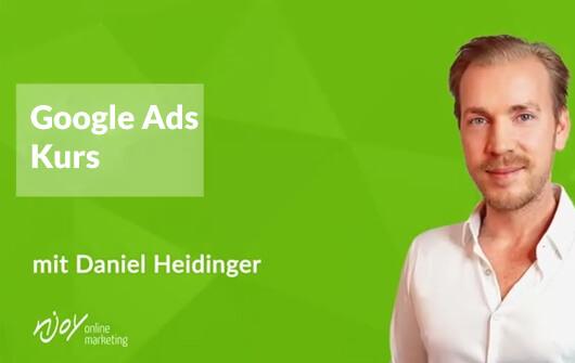 Google Ads-Kurs-mit-Daniel-Heidinger